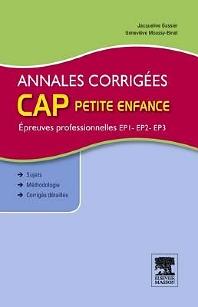 Annales corrigées CAP petite enfance Epreuves professionnelles - 3rd Edition - ISBN: 9782294727535, 9782294733215