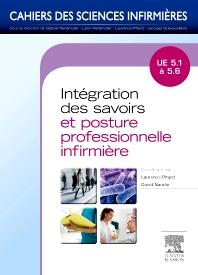 Intégration des savoirs et posture professionnelle infirmière - 1st Edition - ISBN: 9782294727603, 9782294729270