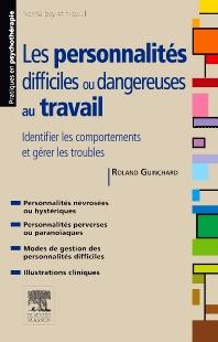 Les personnalités difficiles ou dangereuses au travail - 1st Edition - ISBN: 9782294728259, 9782294729850