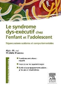 Le syndrome dys-exécutif chez l'enfant et l'adolescent - 1st Edition - ISBN: 9782294729423, 9782294738852