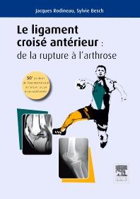 Le ligament croisé antérieur : de la rupture à l'arthrose - 1st Edition - ISBN: 9782294729669, 9782294729676