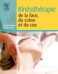 Kinésithérapie de la face, du crâne et du cou - 1st Edition - ISBN: 9782294730924, 9782294742613