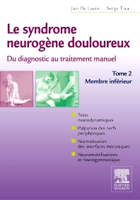 Le syndrome neurogène douloureux. Du diagnostic au traitement manuel - Tome 2 - 1st Edition - ISBN: 9782294733024, 9782294733192