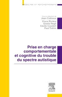Prise en charge comportementale et cognitive du trouble du spectre autistique - 1st Edition - ISBN: 9782294734052, 9782294734762