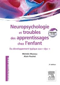 Neuropsychologie et troubles des apprentissages chez l'enfant - 2nd Edition - ISBN: 9782294734076, 9782294734724