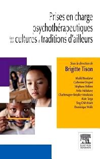 Prises en charge psychothérapeutiques face aux cultures et traditions d'ailleurs - 1st Edition - ISBN: 9782294734151, 9782294739095