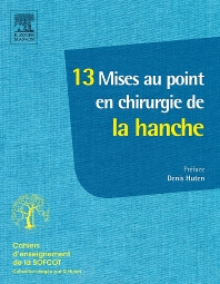 13 mises au point en chirurgie de la hanche - 1st Edition - ISBN: 9782294734168, 9782294735349