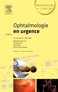 Ophtalmologie en urgence - 3rd Edition - ISBN: 9782294734182, 9782294744013