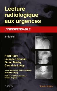 Lecture radiologique aux urgences : l'indispensable - 2nd Edition - ISBN: 9782294735110, 9782294736308