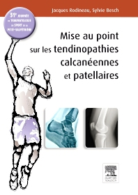 Mise au point sur les tendinopathies calcanéennes et patellaires - 1st Edition - ISBN: 9782294735387, 9782294736629