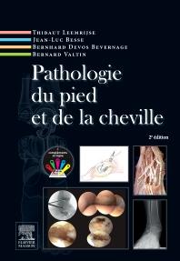 Pathologie du pied et de la cheville - 2nd Edition - ISBN: 9782294738937, 9782294744303