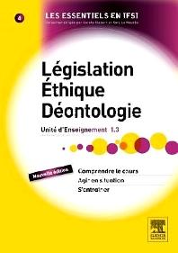Législation, éthique, déontologie - 2nd Edition - ISBN: 9782294739224, 9782294739699