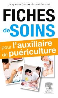 Fiches de soins pour l'auxiliaire de puériculture - 2nd Edition - ISBN: 9782294739750, 9782294740244