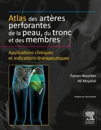 Atlas des artères perforantes de la peau, du tronc et des membres - 1st Edition - ISBN: 9782294739934, 9782294743368