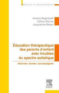 Education thérapeutique des parents d'enfant avec troubles du spectre autistique - 1st Edition - ISBN: 9782294740039