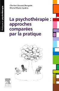 La psychothérapie : approches comparées par la pratique - 1st Edition - ISBN: 9782294741487, 9782294741630