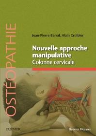 Nouvelle approche manipulative. Colonne cervicale - 1st Edition - ISBN: 9782294741579, 9782294749681