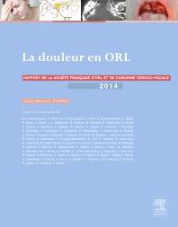 La douleur en ORL  - 1st Edition - ISBN: 9782294744624, 9782294746574