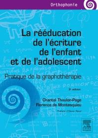 La rééducation de l'écriture de l'enfant et de l'adolescent - 3rd Edition - ISBN: 9782294744747, 9782294744860