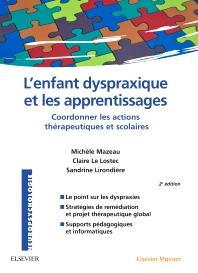 L'enfant dyspraxique et les apprentissages - 2nd Edition - ISBN: 9782294744808, 9782294745478