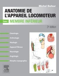 Anatomie de l'appareil locomoteur-Tome 1 Membre inférieur - 3rd Edition - ISBN: 9782294745027, 9782294747403
