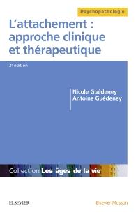 L'attachement : approche clinique et thérapeutique - 4th Edition - ISBN: 9782294745195, 9782294745812