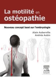 La motilité en ostéopathie. Nouveau concept basé sur l'embryologie - 1st Edition - ISBN: 9782294745928, 9782294747397