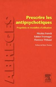 Prescrire les antipsychotiques - 1st Edition - ISBN: 9782294746338, 9782294747267