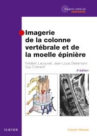 Imagerie de la colonne vertébrale et de la moelle épinière - 3rd Edition - ISBN: 9782294747236, 9782294748899