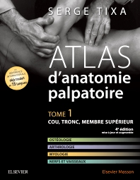 Atlas d'anatomie palpatoire. Tome 1 - 4th Edition - ISBN: 9782294747748, 9782294748844