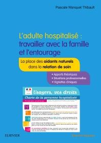 L'adulte hospitalisé : travailler avec la famille et l'entourage - 2nd Edition - ISBN: 9782294748745, 9782294749926