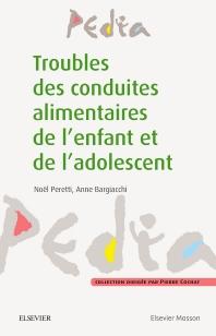 Troubles des conduites alimentaires de l'enfant et de l'adolescent - 1st Edition - ISBN: 9782294748783, 9782294750175