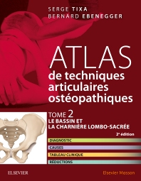 Atlas de techniques ostéopathiques. T. 2. Le bassin et la charnière lombo-sacrée. - 2nd Edition - ISBN: 9782294749179, 9782294754302