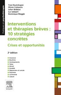 Interventions et thérapies brèves : 10 stratégies concrètes - 2nd Edition - ISBN: 9782294750083, 9782294750267