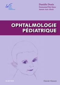 Ophtalmologie pédiatrique - 1st Edition - ISBN: 9782294750229, 9782294754456