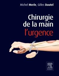 Chirurgie de la main. L'urgence. - 4th Edition - ISBN: 9782294750298, 9782294750830