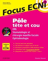 Pôle tête et cou : ORL/Stomatologie et chirurgie maxillo-faciale/Ophtalmologie - 1st Edition - ISBN: 9782294750472, 9782294753039