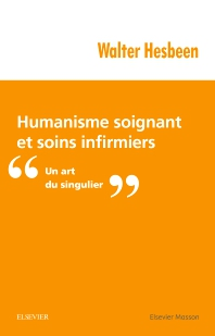 Humanisme soignant et soins infirmiers - 1st Edition - ISBN: 9782294751677, 9782294753343