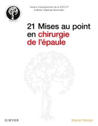 21 Mises au point en chirurgie de l'épaule - 1st Edition - ISBN: 9782294752162, 9782294754982