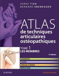 Atlas de techniques articulaires ostéopathiques. T. 1 : Les membres - 3rd Edition - ISBN: 9782294752650, 9782294754296