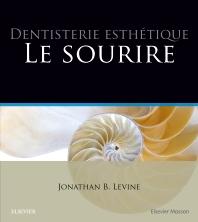 Dentisterie esthétique : le sourire - 1st Edition - ISBN: 9782294753619, 9782294754012