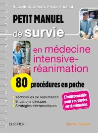 Petit manuel de survie en médecine intensive-réanimation : 80 procédures en poche - 1st Edition - ISBN: 9782294753657, 9782294756184