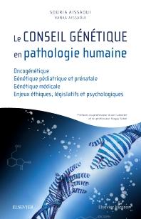 Le conseil génétique en pathologie humaine - 1st Edition - ISBN: 9782294754029, 9782294755361