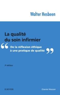 La qualité du soin infirmier - 3rd Edition - ISBN: 9782294754111, 9782294754951
