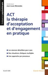 ACT - la thérapie d'acceptation et d'engagement en pratique - 1st Edition - ISBN: 9782294754753, 9782294755460