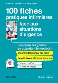 100 fiches pratiques infirmières face aux situations d'urgence  - 1st Edition - ISBN: 9782294755484, 9782294756702