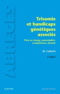 Trisomie et handicaps génétiques associés - 6th Edition - ISBN: 9782294755989, 9782294757020