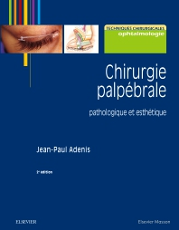 Chirurgie palpébrale - 2nd Edition - ISBN: 9782294756382, 9782294757778
