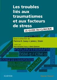 Les troubles liés aux traumatismes et aux facteurs de stress - 1st Edition - ISBN: 9782294756597, 9782294757877
