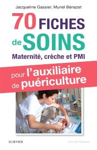 70 fiches de soins pour l'auxiliaire de puériculture - 3rd Edition - ISBN: 9782294757136, 9782294758645